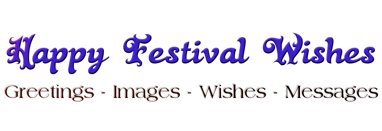 Wishes - Quotes - Images for All Festival Season