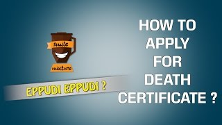 How To Apply For Death Certificate ? | Eppudi Eppudi – 19 | Smile Mixture