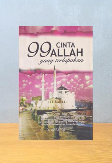 99 CINTA ALLAH YANG TERLUPAKAN, D. Arrafqi