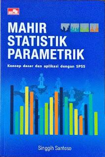 MAHIR STATISTIK PARAMETRIK SPSS