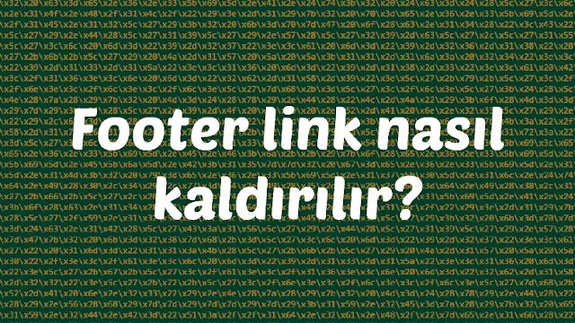 Footer link nasıl kaldırılır?