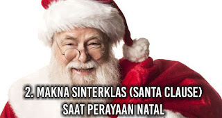 Makna Sinterklas (Santa Clause) saat perayaan Natal