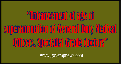enhancement-of-age-of-superannuation-medical-officers-reg