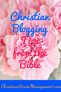 Christian Blogging Tips from the Bible