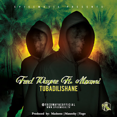 Download Mp3 | Fred Wayne Ft. Msami - Tubadilishane
