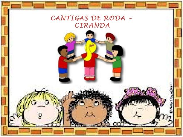 CANTIGAS DE RODA CIRANDA