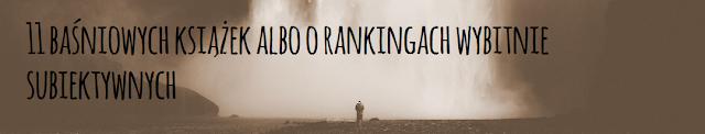 11 baśniowych książek albo o rankingach wybitnie subiektywnych