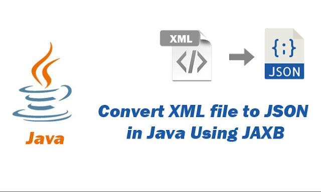 Convert XML file to JSON in Java Using JAXB with annotations and Google Gson Tutorial