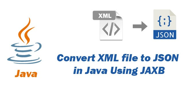 Convert XML file to JSON in Java Using JAXB with annotations and