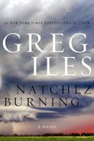 Natchez Burning by Greg Iles (Book cover)