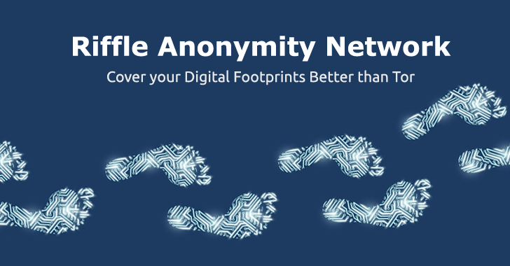 Here's How Riffle Network Protects Your Privacy better than Tor Anonymity Tool
