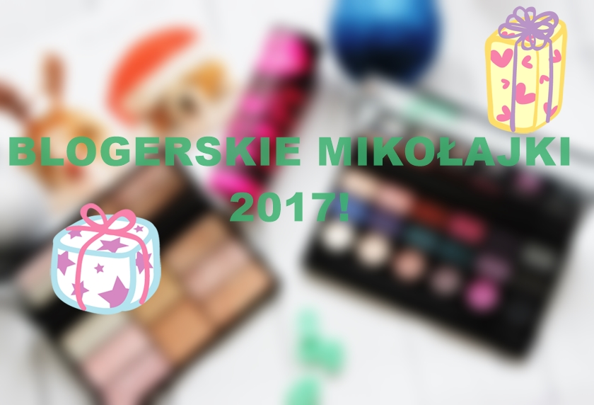 Blogerskie Mikołajki 2017. Co dostałam i co podarowałam innej blogerce? :)