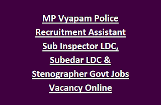 MP Vyapam Police Recruitment Assistant Sub Inspector LDC, Subedar LDC & Stenographer Govt Jobs Vacancy Online Notification 2017