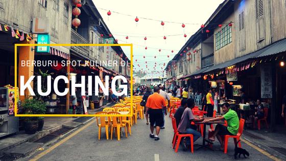 Berburu Spot Kuliner di Kuching dan Siniawan