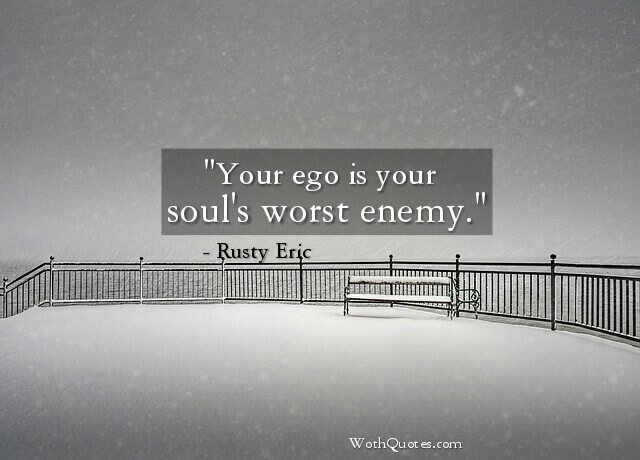 Ego Quotes Wothquotes Wothquotes Collection