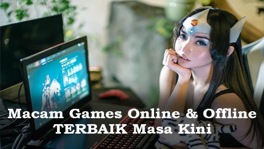 Berbagai Macam Games Online dan Offline