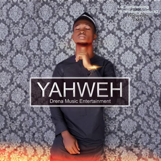 Gospel Music: Yahweh | @ Wisdom-G