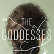 The Goddesses by Swan Huntley