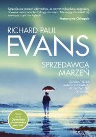 """""""Czy ktoś, kto sprzedawał marzenia innym, będzie umiał odkupić własne?""""- Recenzja książki: """"Sprzedawca Marzeń""""- Richard Paul Evans"""