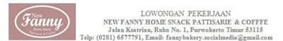 Jatengkarir - Portal Informasi Lowongan Kerja Terbaru Jawa Tengah dan Sekitarnya 2018 - Lowongan Kasir New Fanny Bakery Home Snack & Pattisarie Purwokerto