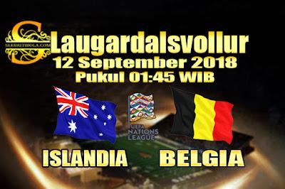 JUDI BOLA DAN CASINO ONLINE - PREDIKSI SKOR UEFA NATIONS LEAGUE ISLANDIA VS BELGIA 12 SEPTEMBER 2018