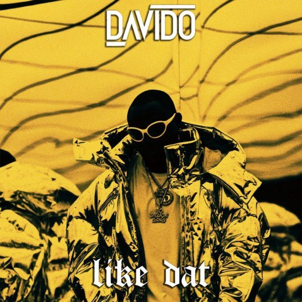 NEW MUSIC: Davido - Like Dat