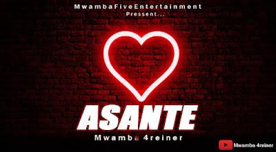 Mwamba 4reiner Asante mp3