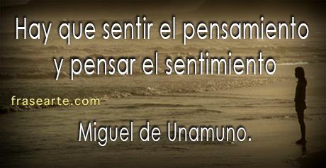 Hay que sentir el pensamiento - Miguel de Unamuno
