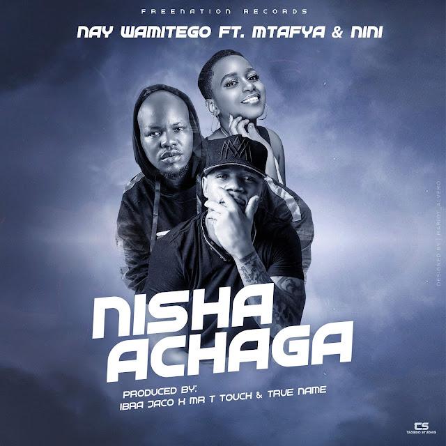 Nay wa Mitego Ft Mtafya & Nini - Nishaachaga (Audio)
