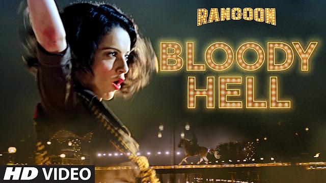 Bloody Hell Lyrics | Rangoon (2017)
