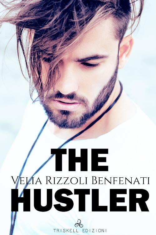 "Libri in uscita: ""The Hustler"" di Velia Rizzoli Benfenati"