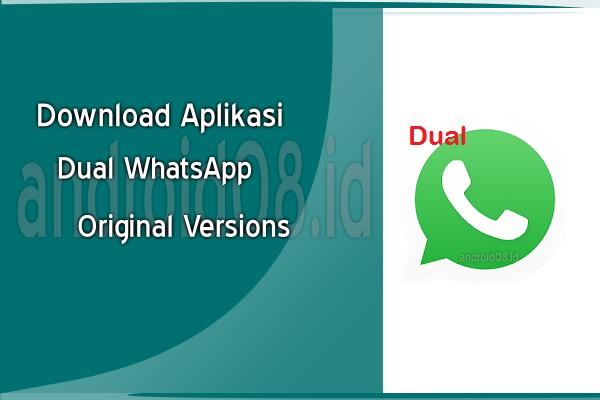 Download Dual WhatsApp Versi Original APK