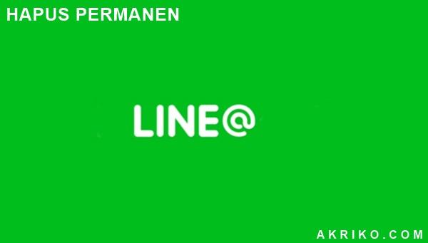Cara Menghapus Akun Line@ Secara Permanen
