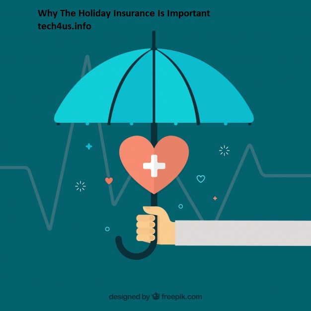 Why The Holiday Insurance Is Important