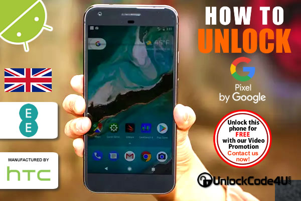 Factory Unlock Code HTC Google Pixel and Pixel XL+ from EE UK