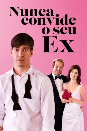 Filme Nunca Convide o seu Ex