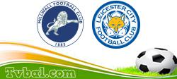 Millwall vs Leicester