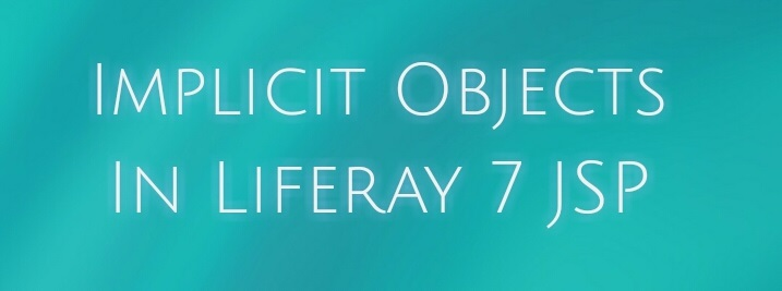Implicit Objects In Liferay 7 JSP