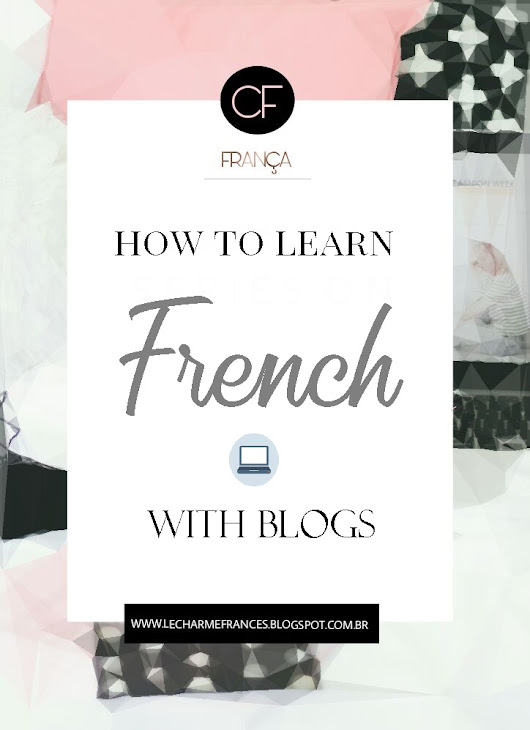 Charme francês: Learn french with blogs