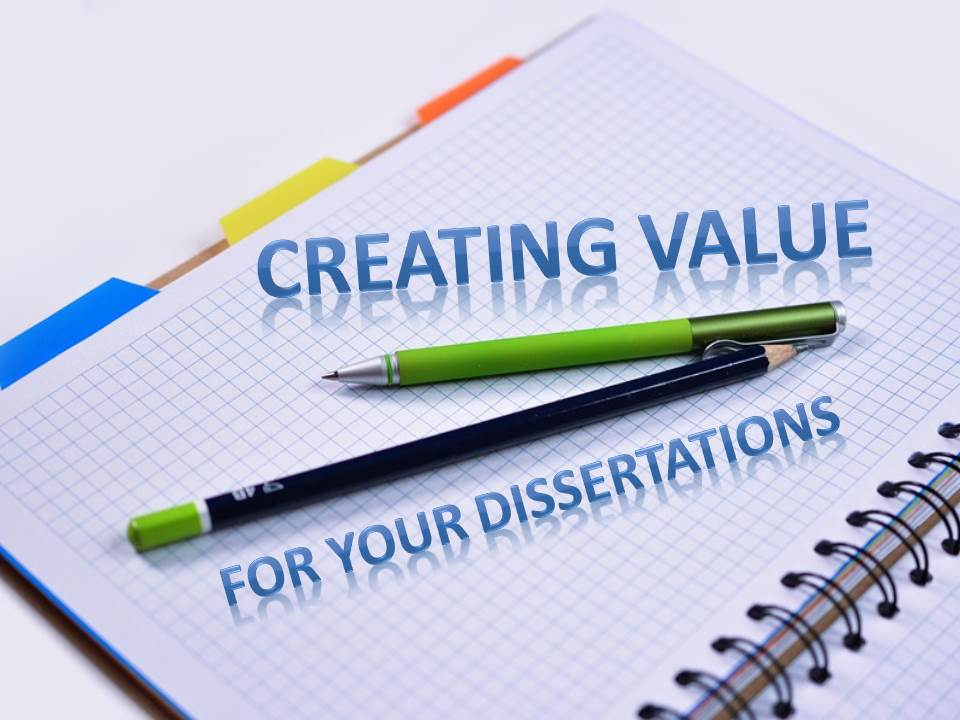 Creating Value for Your Dissertations