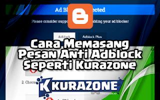 Cara Memasang Pesan Anti Adblock Seperti Kurazone