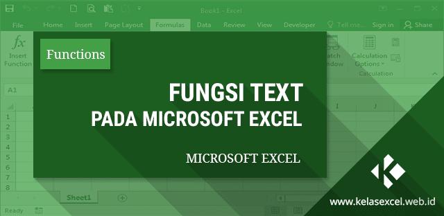 Fungsi/Rumus TEXT Excel, Merubah Angka, Tanggal dan Waktu Menjadi Format Teks