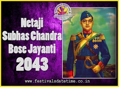 2043 Netaji Subhas Chandra Bose Jayanti Date, 2043 Subhas Chandra Bose Jayanti Calendar