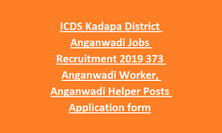 ICDS Kadapa District Anganwadi Jobs Recruitment 2019 373 Anganwadi Worker, Anganwadi Helper Posts Application form
