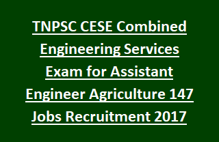 TNPSC CESE Combined Engineering Services Exam Latest Notification for Assistant Engineer Agriculture Govt Jobs Recruitment 2017