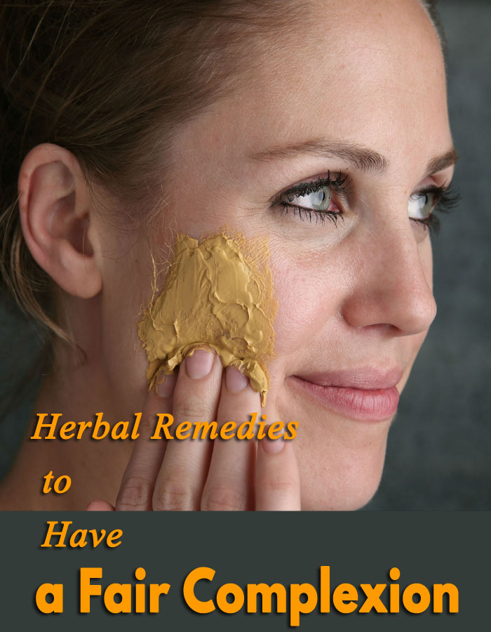 Herbal Remedies to Have a Fair Complexion