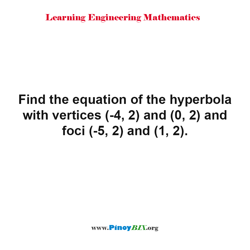 Find the equation of the hyperbola with vertices (-4, 2) and (0, 2) and foci (-5, 2) and (1, 2).