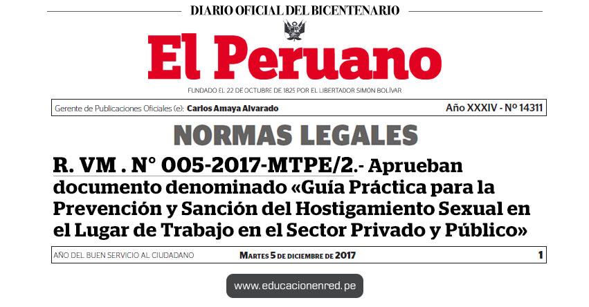 R. VM . N° 005-2017-MTPE/2 - Aprueban documento denominado «Guía Práctica para la Prevención y Sanción del Hostigamiento Sexual en el Lugar de Trabajo en el Sector Privado y Público» www.trabajo.gob.pe