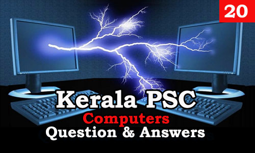 Kerala PSC Computers Question and Answers - 20
