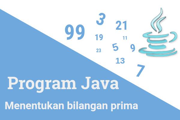 Program Java – Menentukan bilangan prima atau tidak